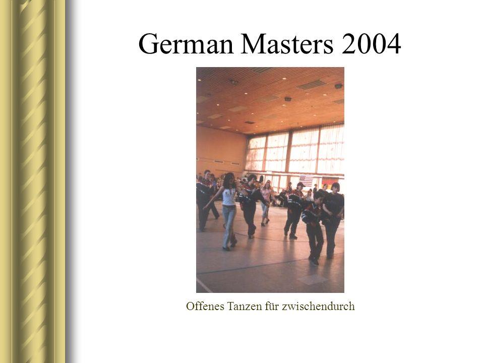 German Masters 2004 Offenes Tanzen für zwischendurch