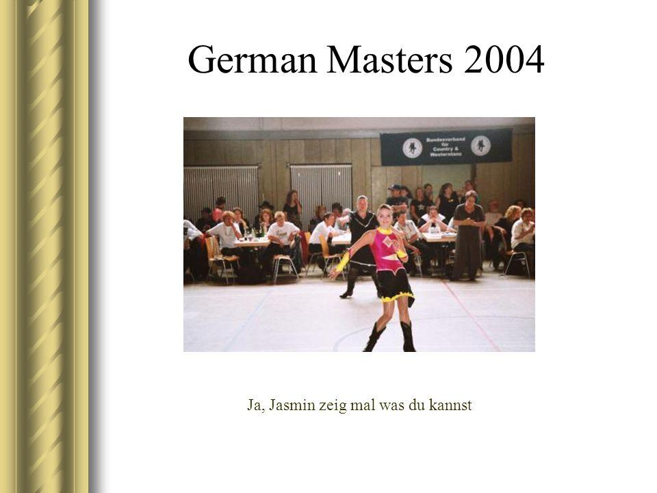 German Masters 2004 Ja, Jasmin zeig mal was du kannst