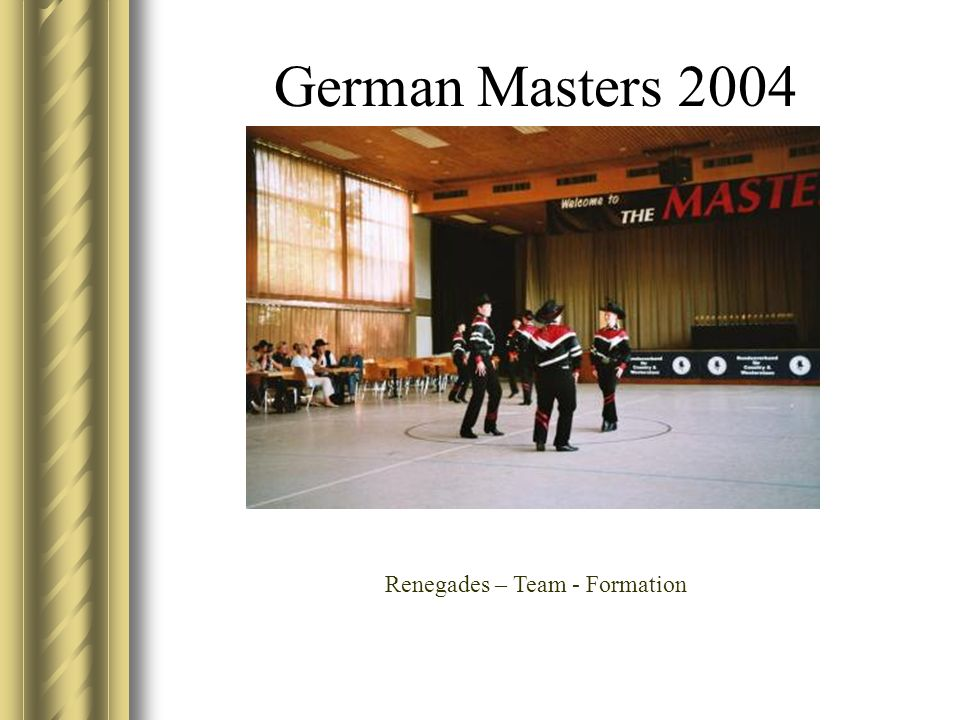 German Masters 2004 Renegades – Team - Formation