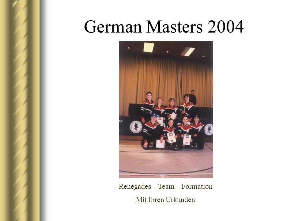 German Masters 2004 Renegades – Team – Formation Mit Ihren Urkunden