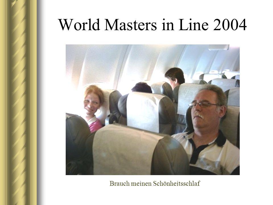 World Masters in Line 2004 Brauch meinen Schönheitsschlaf