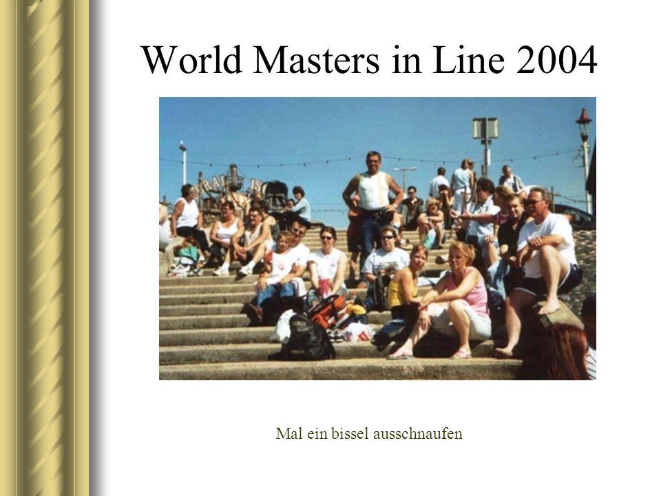 World Masters in Line 2004 Mal ein bissel ausschnaufen