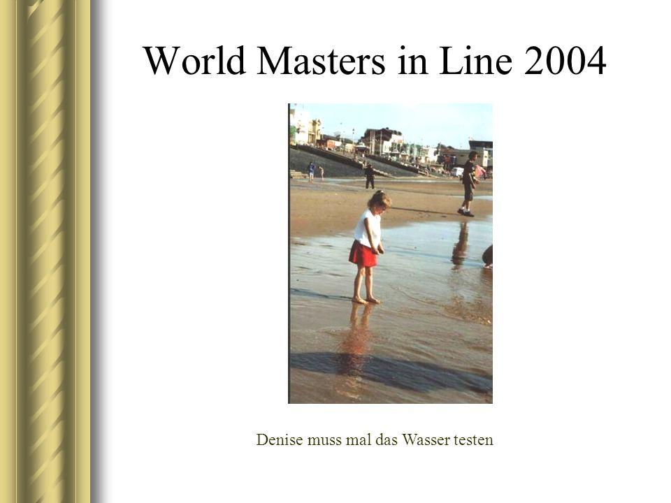 World Masters in Line 2004 Denise muss mal das Wasser testen