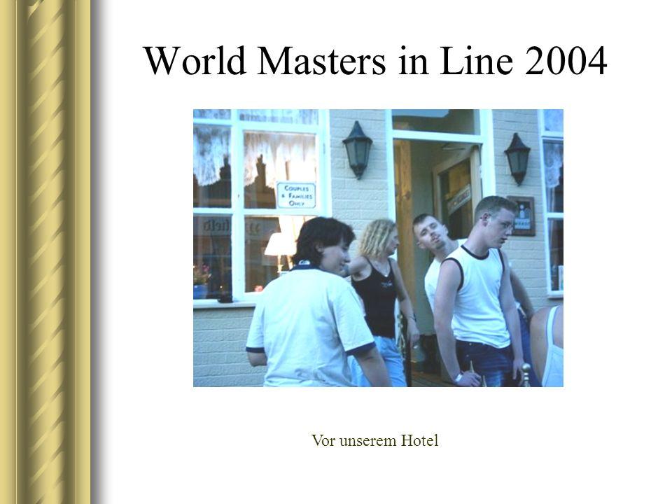 World Masters in Line 2004 Vor unserem Hotel