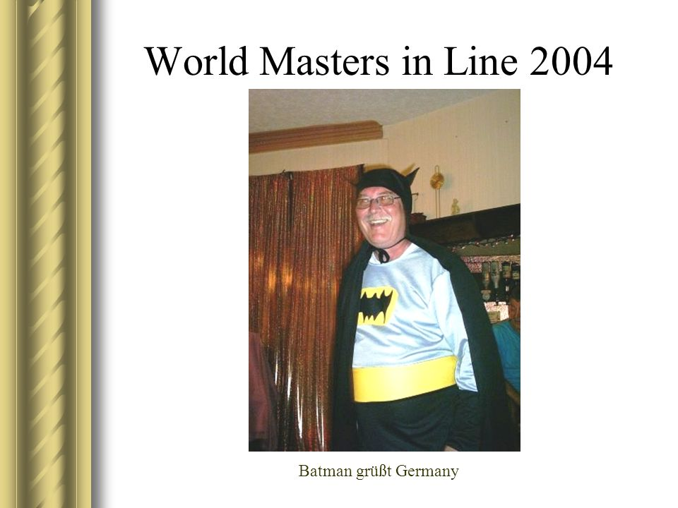 World Masters in Line 2004 Batman grüßt Germany