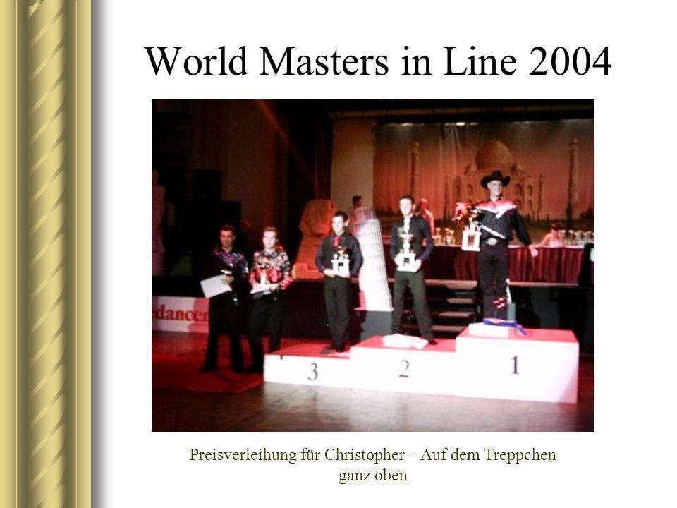 World Masters in Line 2004 Preisverleihung für Christopher – Auf dem Treppchen ganz oben