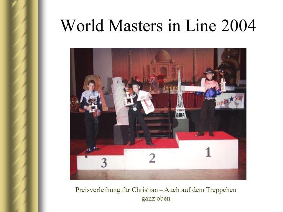 World Masters in Line 2004 Preisverleihung für Christian – Auch auf dem Treppchen ganz oben