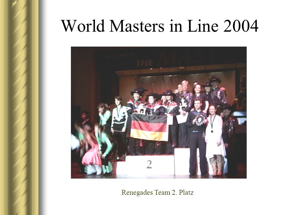 World Masters in Line 2004 Renegades Team 2. Platz