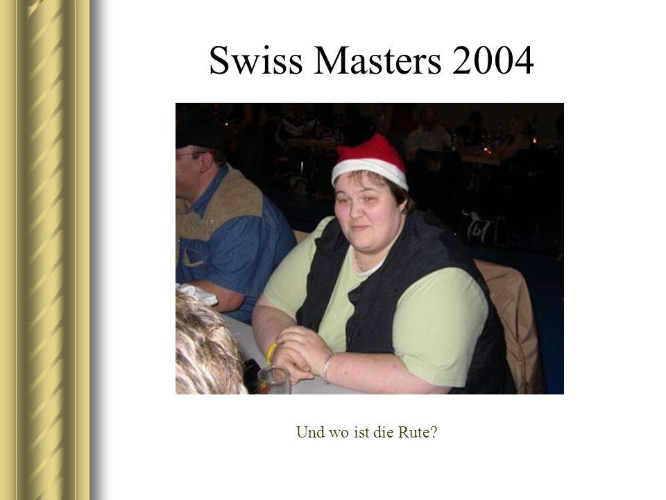 Swiss Masters 2004 Und wo ist die Rute?