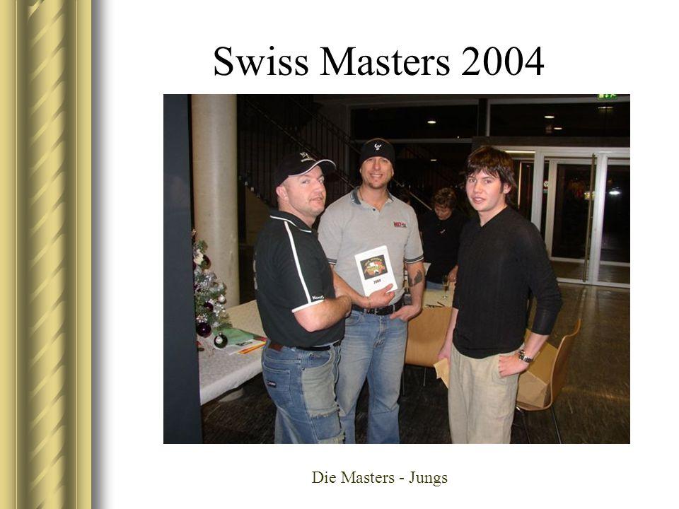 Swiss Masters 2004 Die Masters - Jungs