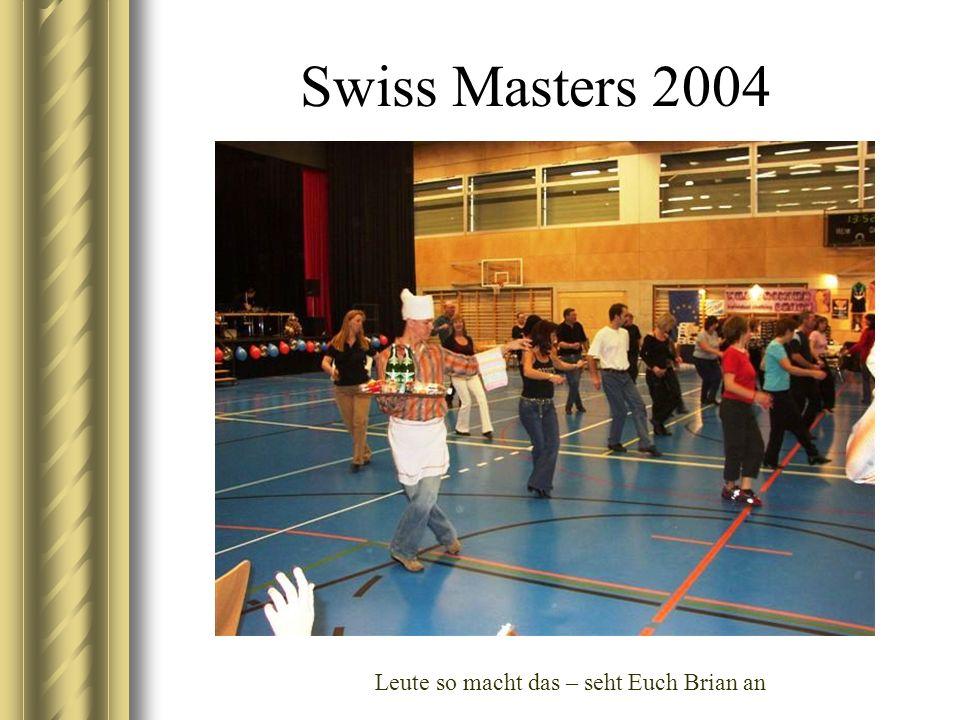 Swiss Masters 2004 Leute so macht das – seht Euch Brian an