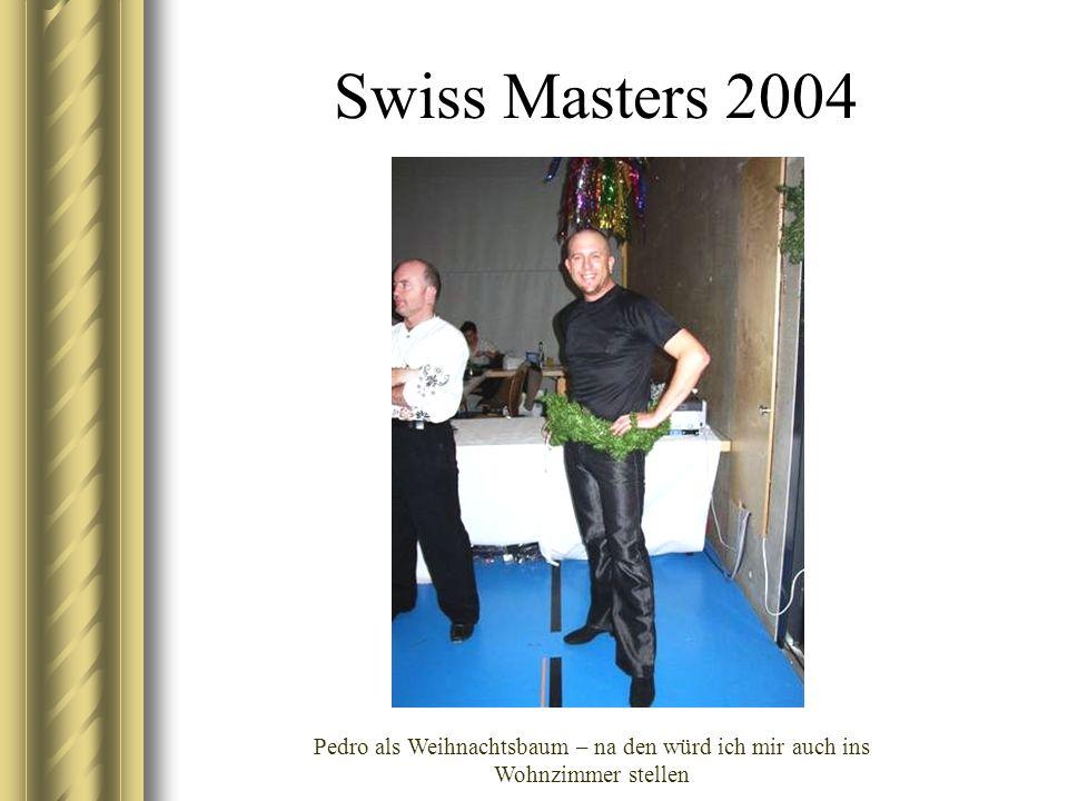 Swiss Masters 2004 Pedro als Weihnachtsbaum – na den würd ich mir auch ins Wohnzimmer stellen
