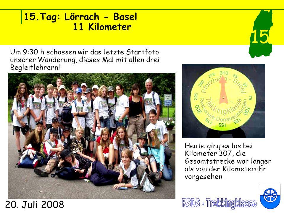 15.Tag: Lörrach - Basel 11 Kilometer 20. Juli 2008 15 Um 9:30 h schossen wir das letzte Startfoto unserer Wanderung, dieses Mal mit allen drei Begleit