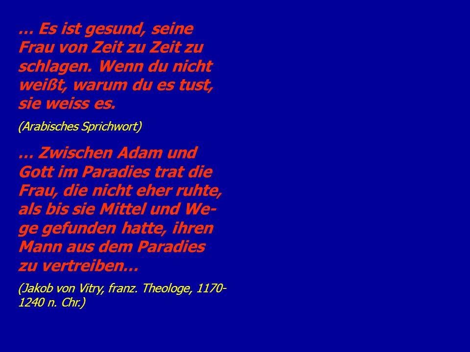 … Schweigen ist der schönste Schmuck der Frauen.(Solon, athenischer Gesetzgeber, 640- 558 v.