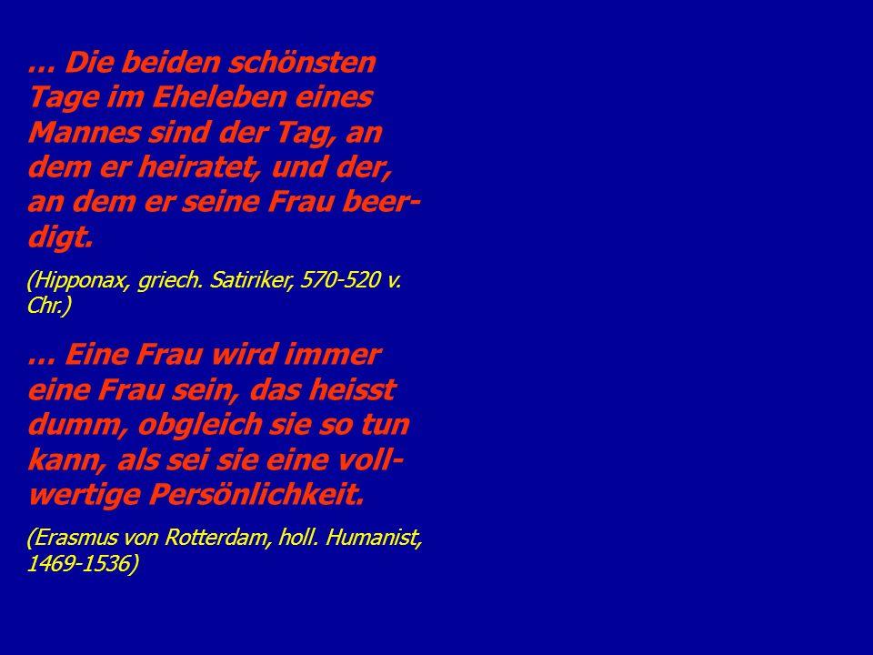 … Die Tugenden der Frauen: ein Haufen Laster.(Pantschatantra, altind.