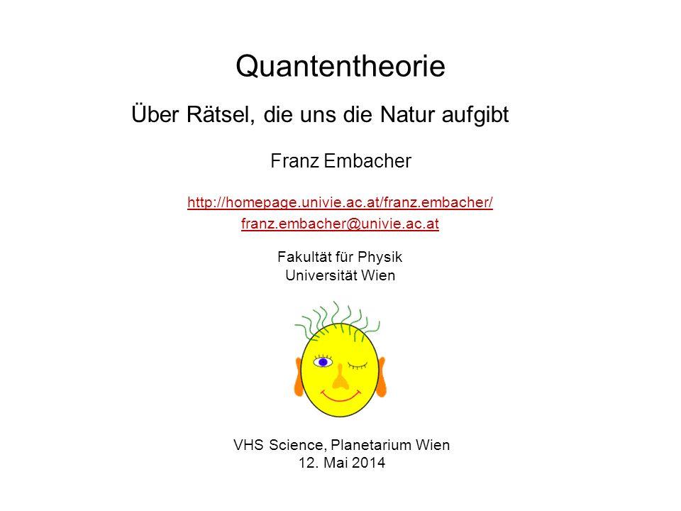 Quantentheorie Franz Embacher VHS Science, Planetarium Wien 12.