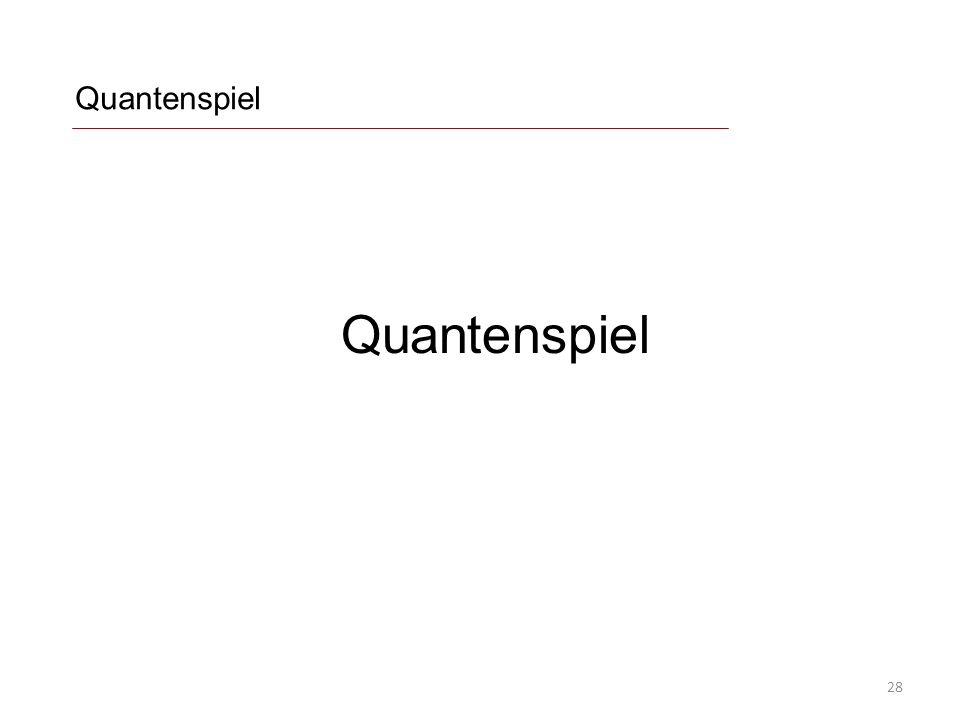 Quantenspiel 28