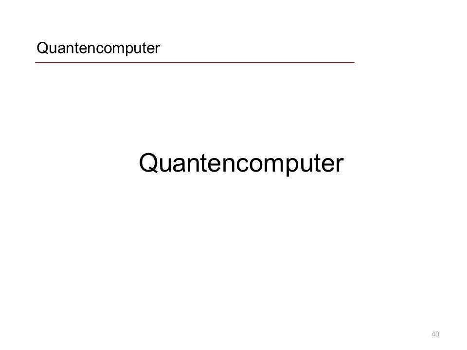 Quantencomputer 40