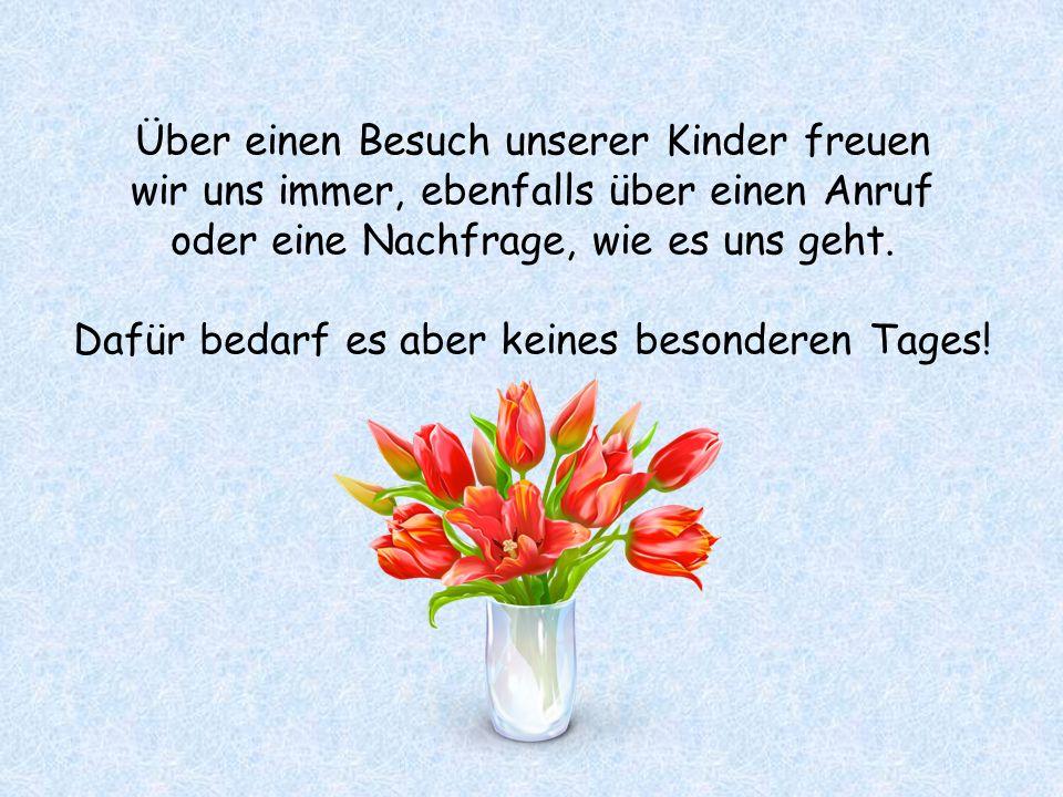 Natürlich freuen wir uns über einen Blumenstrauß – aber er muss uns nicht unbedingt am Muttertag überreicht werden.