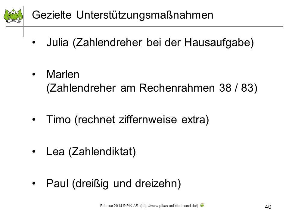 Gezielte Unterstützungsmaßnahmen Julia (Zahlendreher bei der Hausaufgabe) Marlen (Zahlendreher am Rechenrahmen 38 / 83) Timo (rechnet ziffernweise ext