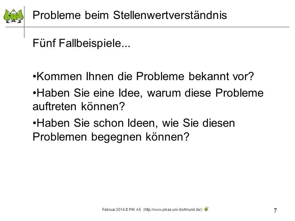 Probleme beim Stellenwertverständnis Fünf Fallbeispiele... Kommen Ihnen die Probleme bekannt vor? Haben Sie eine Idee, warum diese Probleme auftreten