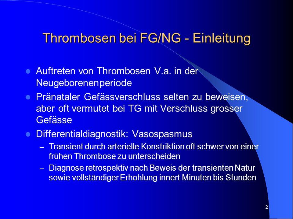 33 Thrombosen bei FG/NG – Thrombolyse IV Komplikationen Blutung, auch bei rTPA (bis 68% und 39% mit Transfusionsbedarf) Risiko der ICB in Neonatalperiode erhöht (1:83 vs 2:468), bei FG noch mehr (11:86) Genaue Zahlen wegen Überlagerung mit Inzidenz spontaner ICB bei FG unbekannt