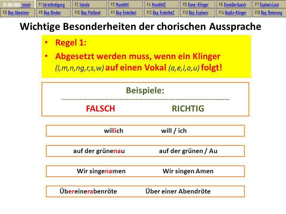 Wichtige Besonderheiten der chorischen Aussprache Regel 1: Abgesetzt werden muss, wenn ein Klinger (l,m,n,ng,r,s,w) auf einen Vokal (a,e,i,o,u) folgt.