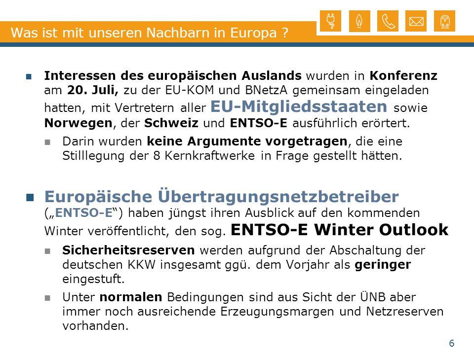 Was ist mit unseren Nachbarn in Europa ? 6 Interessen des europäischen Auslands wurden in Konferenz am 20. Juli, zu der EU-KOM und BNetzA gemeinsam ei