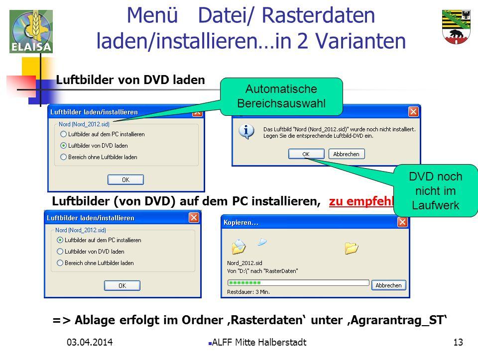 03.04.2014 ALFF Mitte Halberstadt13 Luftbilder von DVD laden Luftbilder (von DVD) auf dem PC installieren, zu empfehlen => Ablage erfolgt im Ordner Ra