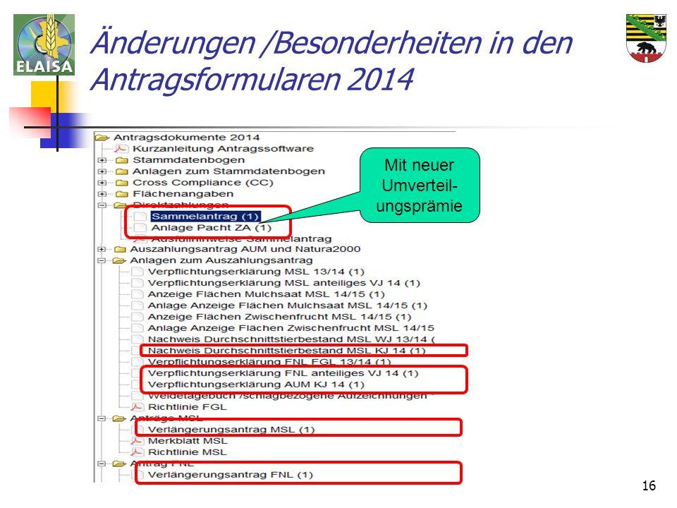 16 Änderungen /Besonderheiten in den Antragsformularen 2014 Mit neuer Umverteil- ungsprämie