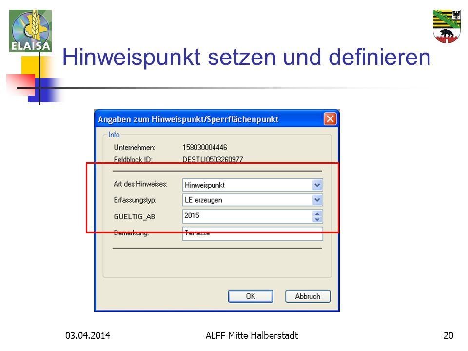 03.04.2014 ALFF Mitte Halberstadt20 Hinweispunkt setzen und definieren