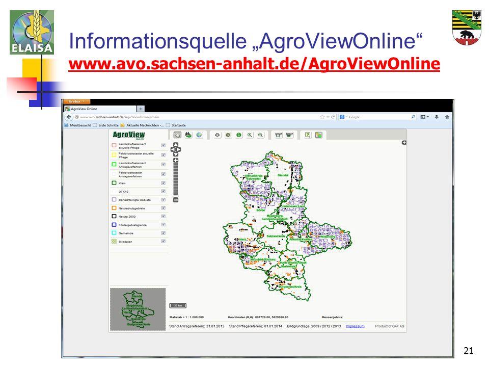 21 Informationsquelle AgroViewOnline www.avo.sachsen-anhalt.de/AgroViewOnline