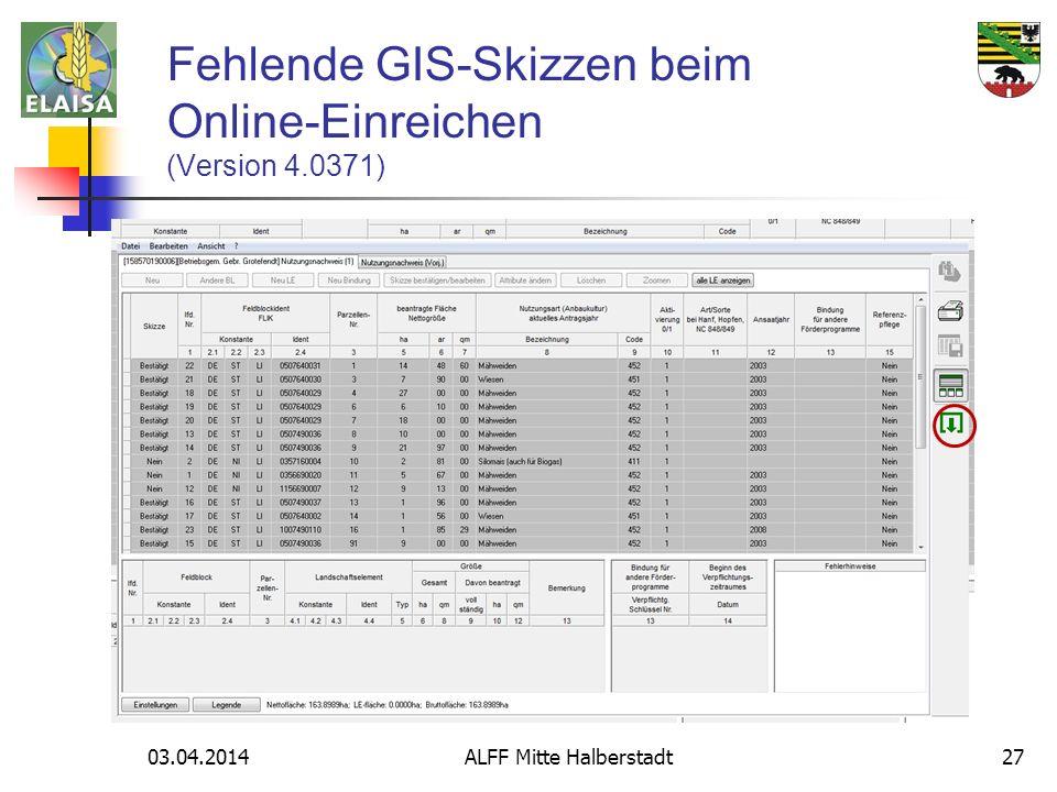 03.04.2014 ALFF Mitte Halberstadt27 Fehlende GIS-Skizzen beim Online-Einreichen (Version 4.0371)