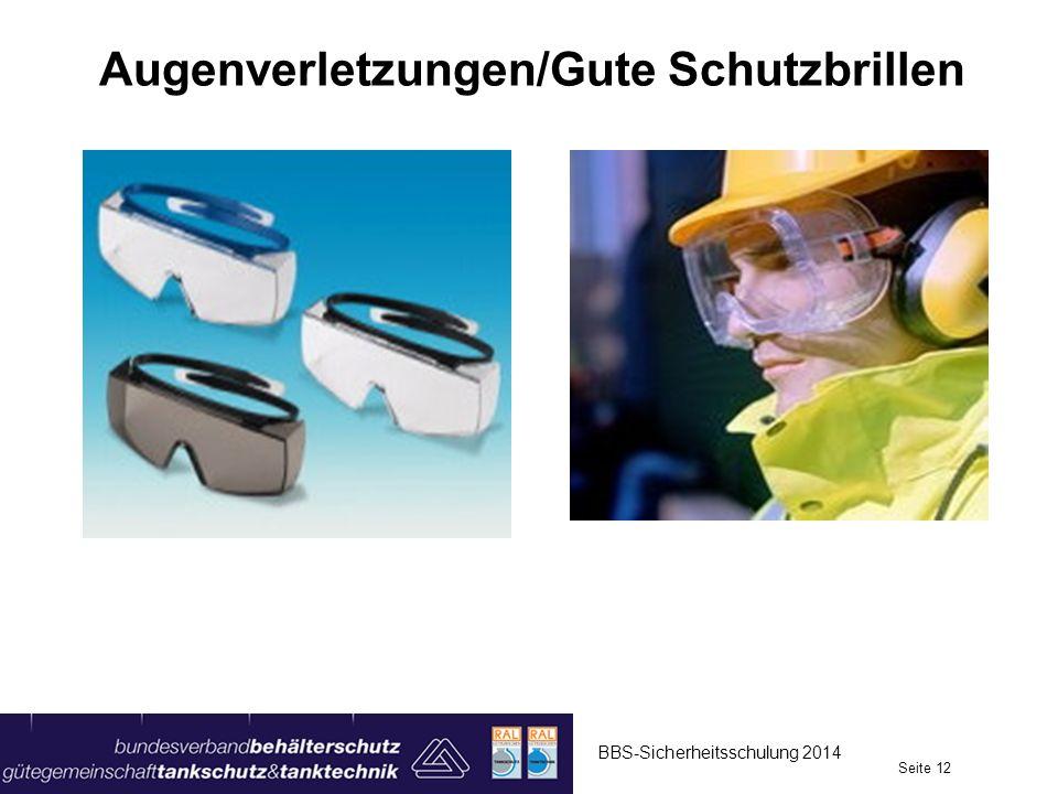 Augenverletzungen/Gute Schutzbrillen BBS-Sicherheitsschulung 2014 Seite 12