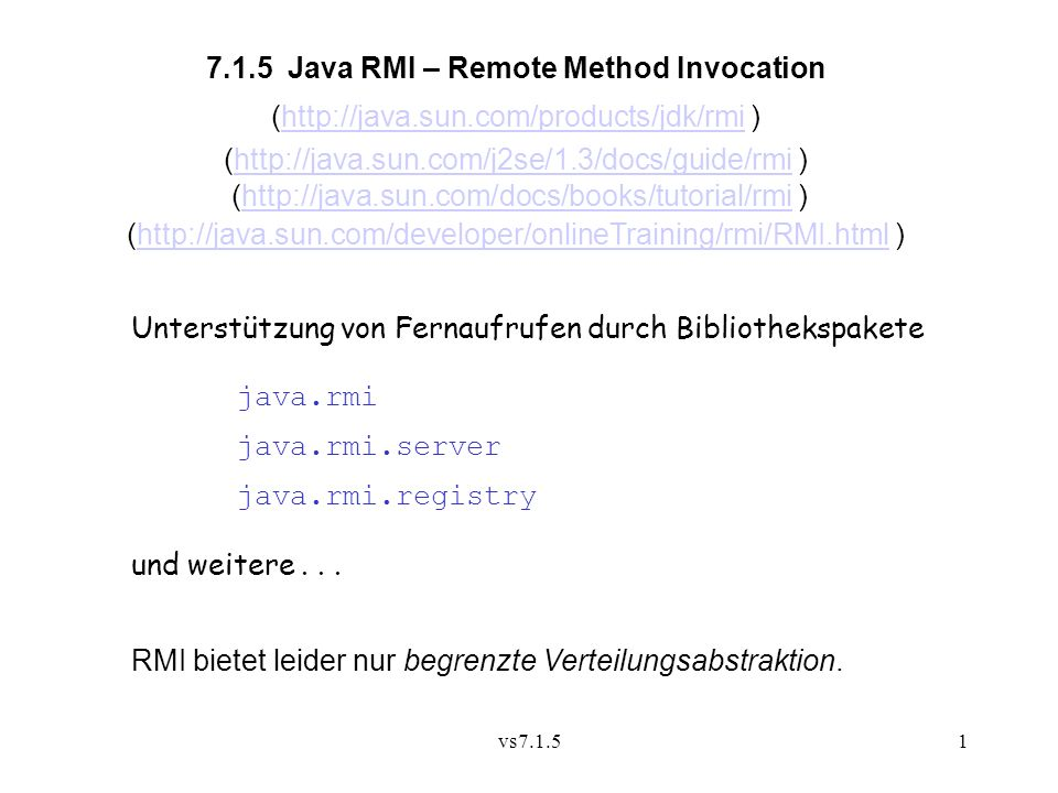 vs7.1.51 7.1.5 Java RMI – Remote Method Invocation (http://java.sun.com/products/jdk/rmi )http://java.sun.com/products/jdk/rmi (http://java.sun.com/j2