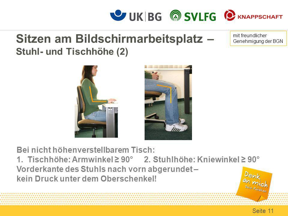 Sitzen am Bildschirmarbeitsplatz – Stuhl- und Tischhöhe (2) Bei nicht höhenverstellbarem Tisch: 1.Tischhöhe: Armwinkel 90° 2.