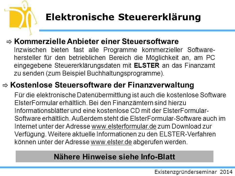 Existenzgründerseminar 2014 Elektronische Steuererklärung Kommerzielle Anbieter einer Steuersoftware Inzwischen bieten fast alle Programme kommerziell