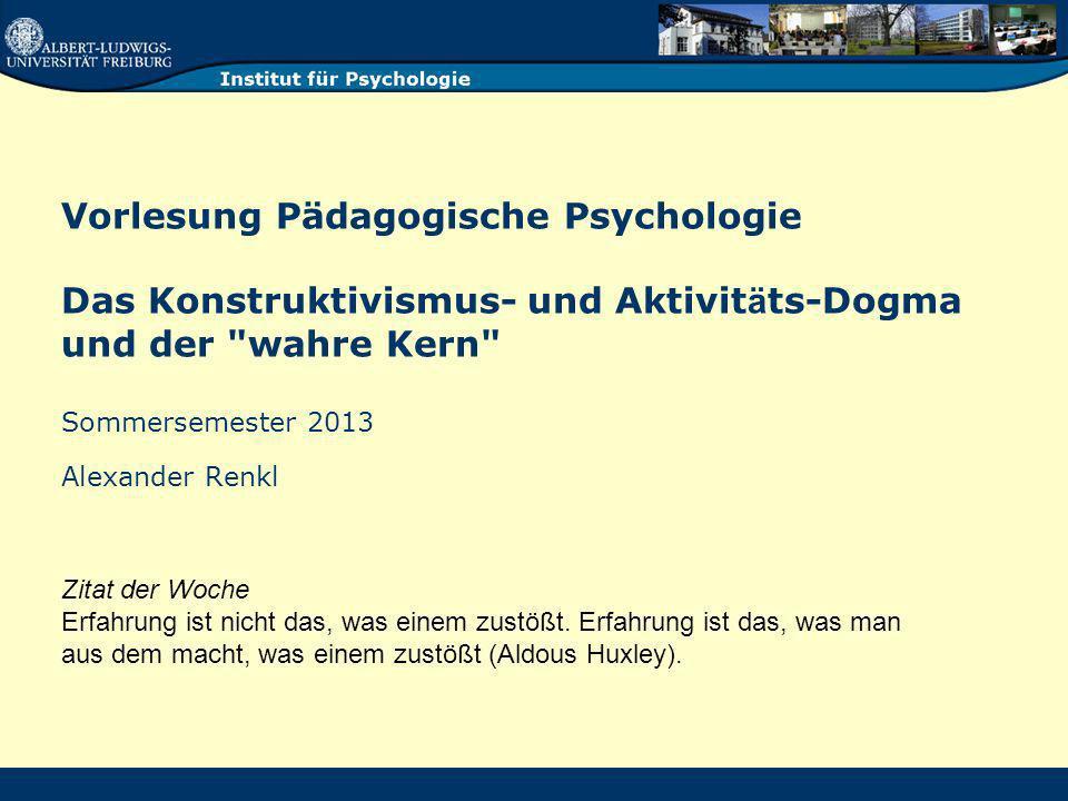 Vorlesung Pädagogische Psychologie Das Konstruktivismus- und Aktivit ä ts-Dogma und der