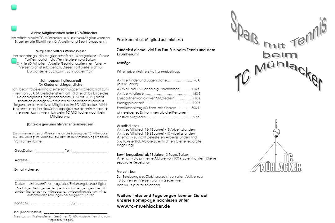 Aktive Mitgliedschaft beim TC Mühlacker Ich möchte beim TC Mühlacker e.V. aktives Mitglied werden. Es gelten die Richtlinien für Arbeits- und Bewirtun