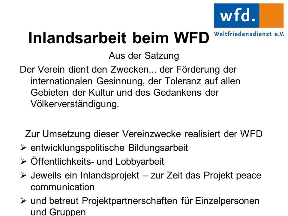 Inlandsarbeit beim WFD Aus der Satzung Der Verein dient den Zwecken...