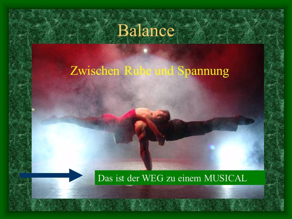 Balance Zwischen Ruhe und Spannung Das ist der WEG zu einem MUSICAL