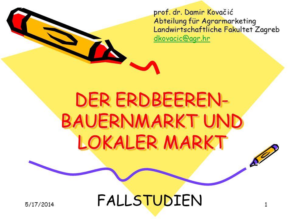 DER ERDBEEREN- BAUERNMARKT UND LOKALER MARKT 5/17/20141 prof.