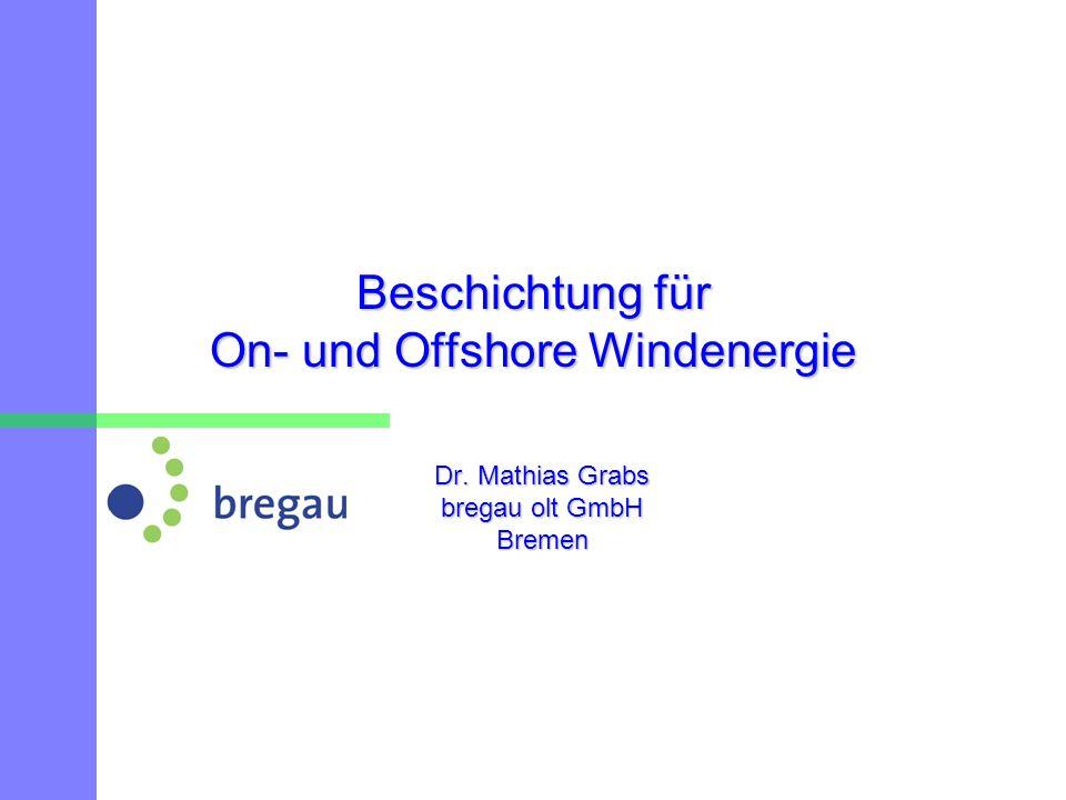 Beschichtung für On- und Offshore Windenergie Dr. Mathias Grabs bregau olt GmbH Bremen
