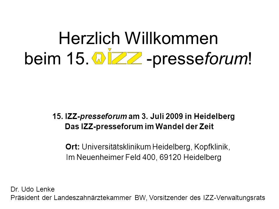 Herzlich Willkommen beim 15. -presseforum! 15. IZZ-presseforum am 3. Juli 2009 in Heidelberg Das IZZ-presseforum im Wandel der Zeit Ort: Universitätsk