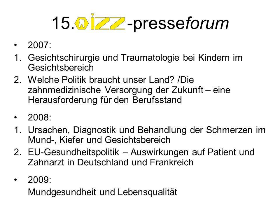 2007: 1.Gesichtschirurgie und Traumatologie bei Kindern im Gesichtsbereich 2.Welche Politik braucht unser Land? /Die zahnmedizinische Versorgung der Z