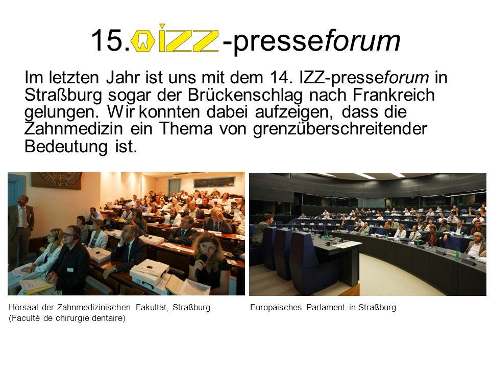 Im letzten Jahr ist uns mit dem 14. IZZ-presseforum in Straßburg sogar der Brückenschlag nach Frankreich gelungen. Wir konnten dabei aufzeigen, dass d
