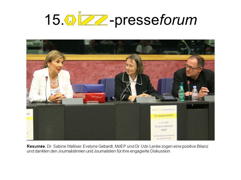 15. -presseforum Resumée. Dr. Sabine Walliser, Evelyne Gebardt, MdEP und Dr.