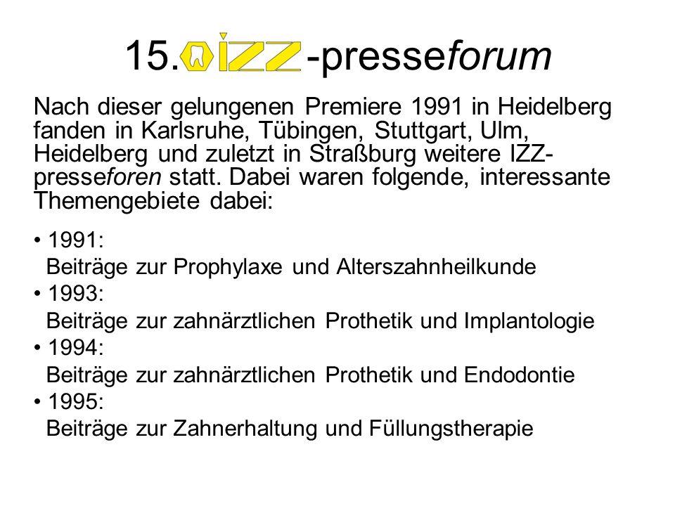 Nach dieser gelungenen Premiere 1991 in Heidelberg fanden in Karlsruhe, Tübingen, Stuttgart, Ulm, Heidelberg und zuletzt in Straßburg weitere IZZ- presseforen statt.