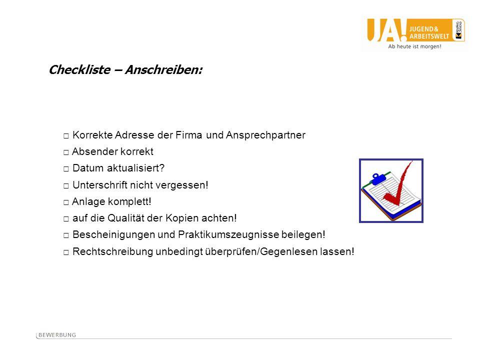 Checkliste – Anschreiben: Korrekte Adresse der Firma und Ansprechpartner Absender korrekt Datum aktualisiert.