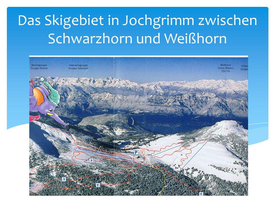 Das Skigebiet in Jochgrimm zwischen Schwarzhorn und Weißhorn